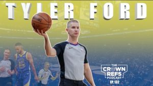 Tyler Ford | The Crown Refs Podcast 132 |The differences between good & GREAT | 6-year NBA Official